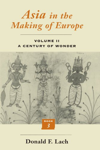 Asia in the Making of Europe, Volume II: A Century of Wonder. Book 3: The Scholarly Disciplines: A Century of Wonder Vol 2