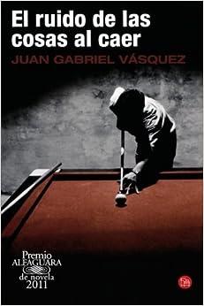 Punto de Lectura)) by Vasquez, Juan Gabriel (2012) Paperback Paperback
