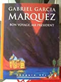 Bon Voyage Mr. President and Other Stories (0146000358) by Marquez, Gabriel Garcia