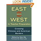 East Meets West in Teacher Preparation: Crossing Chinese and American Borders