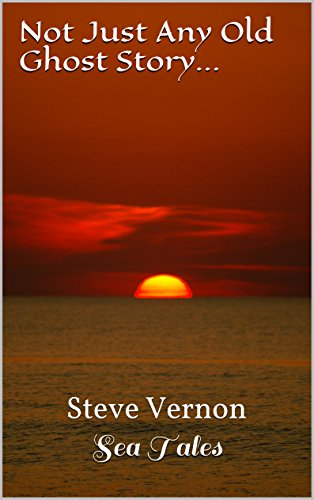 Free Kindle Book : Not Just Any Old Ghost Story...: Steve Vernon