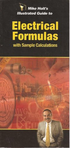 Mike Holt's Illustrated Guide to Electrical Formulas with Sample Calculations