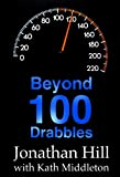 Beyond 100 Drabbles by Jonathan Hill, Kath Middleton