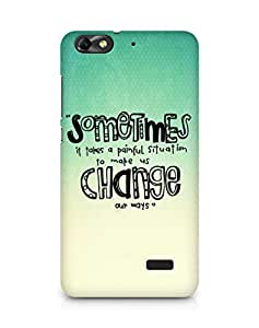 AMEZ painful situation change us Back Cover For Huawei Honor 4C