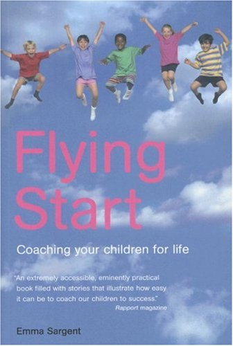 Flying Start: Coaching Your Children for Life