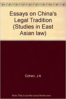 essays on chinas legal tradition Yet rather than allow more formal popular participation and move towards the rule of law, china's leaders are allowing less  our previous essay feature .
