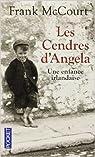 Les cendres d'Angela de Frank McCOURT ,Daniel BISMUTH (Traduction) ( 16 juin 2011 ) par McCourt
