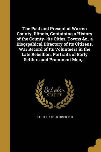 the-past-and-present-of-warren-county-illinois-containing-a-history-of-the-county-its-cities-towns-c