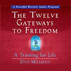 The Twelve Gateways to Freedom: A Training for Life | [Dan Millman]