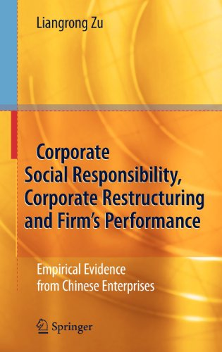 Corporate Social Responsibility, Corporate Restructuring and Firm's Performance: Empirical Evidence from Chinese Enterpr