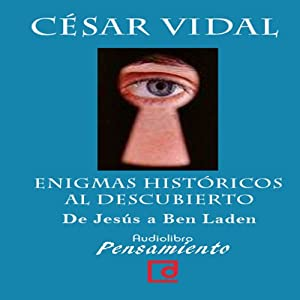 Enigmas históricos al descubierto. De Jesús a Ben Laden [Historical Enigmas Revealed: From Jesus to Bin Laden] Audiobook