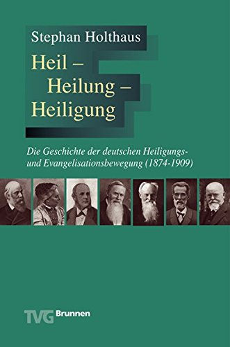 Heil - Heilung - Heiligung von Thomas Riedel