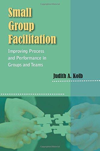 Small Group Facilitation: Improving Process and...