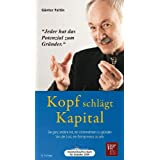 """Kopf schl�gt Kapital - H�rbuch: Die ganz andere Art, ein Unternehmen zu gr�nden. Von der Lust, ein Entrepreneur zu seinvon """"G�nter Faltin"""""""