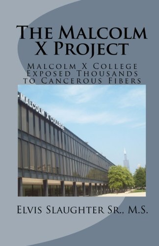 The Malcolm X Project: Malcolm X College Exposed Thousands to Cancerous Fibers PDF
