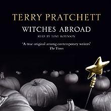 Witches Abroad: Discworld, Book 12 | Livre audio Auteur(s) : Terry Pratchett Narrateur(s) : Tony Robinson