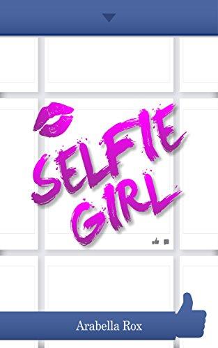 Book: Selfie Girl by Arabella Rox