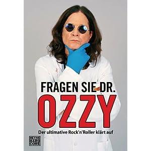 Fragen Sie Dr. Ozzy: Der ultimative Rock'n'Roller klärt auf