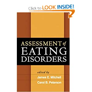 Assessment of Eating Disorders James E. Mitchell MD and PhD Carol B. Peterson