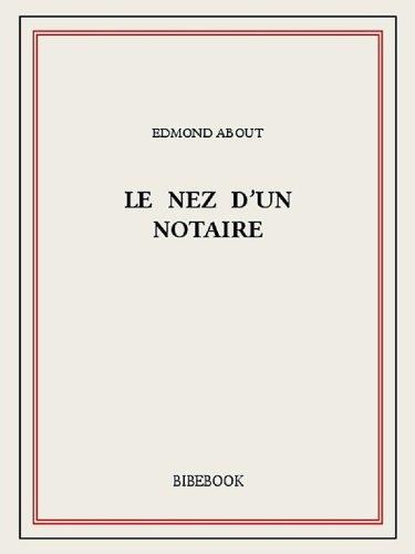 About Edmond le nez d un notaire