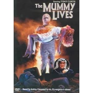 The Mummy Lives starring Tony Curtis.