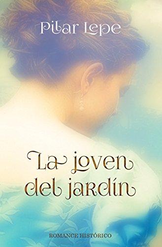 La joven del jardín: Romance Histórico
