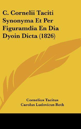 C. Cornelii Taciti Synonyma Et Per Figuramdia En Dia Dyoin Dicta (1826)