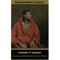 Slave Narratives Collection Kindle Edition
