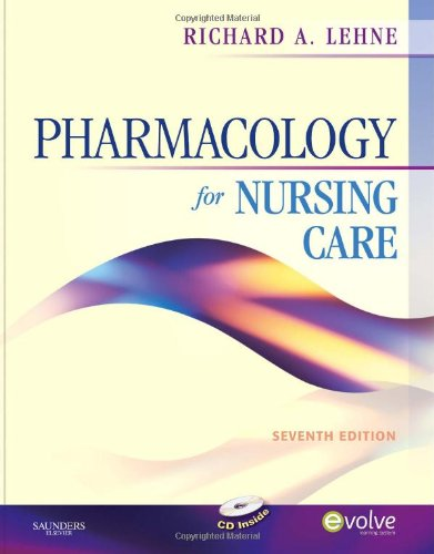 Pharmacology for Nursing Care, 7th Edition (Book &#038; CD-ROM) (Lehne, Pharmacology for Nursing Care)