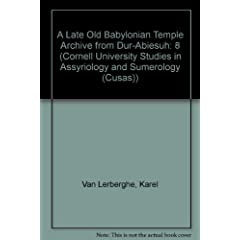 A Late Old Babylonian Temple Archive from Dur-Abiesuh (Cornell University Studies in Assyriology and Sumerology (Cusas))