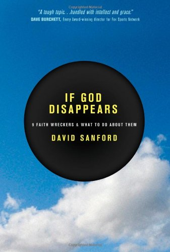 If God Disappears: 9 Faith Wreckers & What to Do about Them