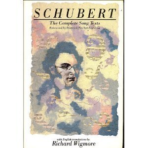 Schubert: The Complete Song Texts - Texts of the Lieder and Italian Songs