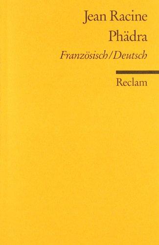 Phädra: Franz. /Dt.: Tragödie in fünf Aufzügen