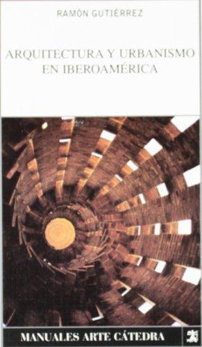 Arquitectura Y Urbanismo En Iberoamerica/ Architecture and Urban Planning in Latin America