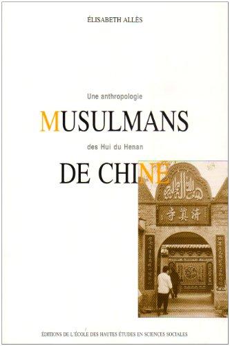 Musulmans de Chine: une anthropologie des Hui du Henan