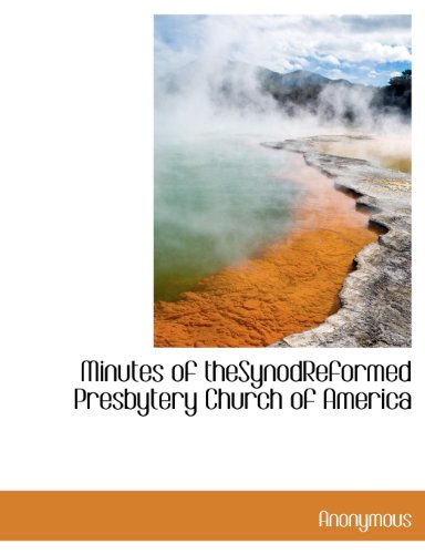 Minutes of theSynodReformed Presbytery Church of America