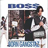 Boss Born Gangstaz Explicit Lyrics Edition by Boss (1994) Audio CD