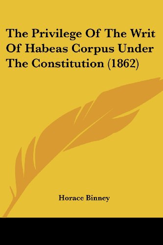 The Privilege of the Writ of Habeas Corpus Under the Constitution (1862)