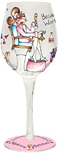 Bottom's Up 15-Ounce Because I'm worth it Handpainted Wine Glass by Bottom's Up
