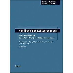 Handbuch der Kostenrechnung: Das Grundlagenwerk zu Kostenrechnung und Kostenmanagement