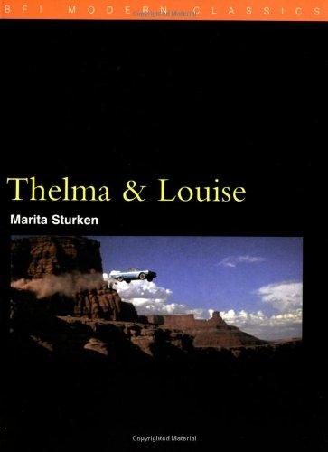 Thelma and Louise (BFI Modern Classics), by Marita Sturken