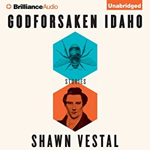 Godforsaken Idaho: Stories | [Shawn Vestal]