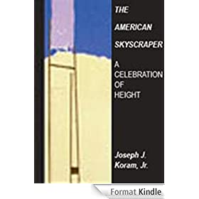The American Skyscraper 1850-1940-A Celebration of Height (English Edition)