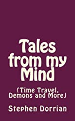 Tales from my Mind (Time Travel, Demons and more)