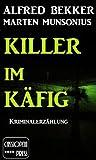 Killer im Käfig (Berliner Kriminalerzählung) TOP KAUF