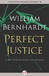 Perfect Justice (The Ben Kincaid Novels Book 4)