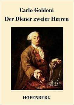 Der Diener zweier Herren (German Edition): Carlo Goldoni