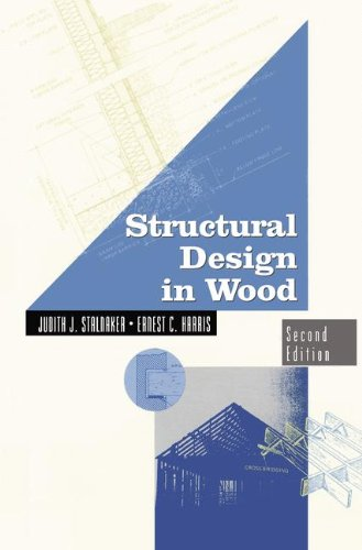 Structural Design in Wood (VNR Structural Engineering Series), by Judith Stalnaker, Ernest Harris