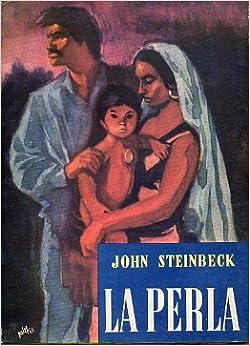 La perla: John (Salinas, California 1902 - New York 1968) STEINBECK