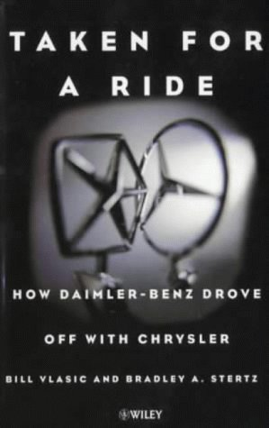 taken-for-a-ride-how-daimler-benz-drove-off-with-chrysler-by-bill-vlasic-2000-06-27